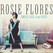 Simple Case of the Blues - Rosie Flores - Rosie Flores