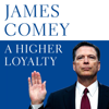 A Higher Loyalty (Unabridged) - James Comey
