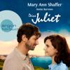 Deine Juliet: Club der Guernseyer Freunde von Dichtung und Kartoffelschalenauflauf - Mary Ann Shaffer