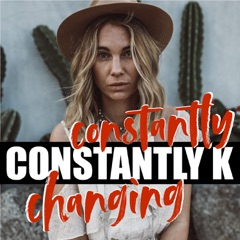 Constantly Changing Constantly K