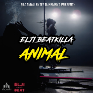 Elji Beatzkilla - Animal