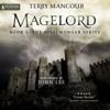 Terry Mancour - Magelord: The Spellmonger Series, Book 3 (Unabridged) artwork