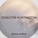 Song for Huntington - Brian Harris