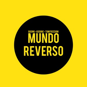 Mundo Reverso (feat. Tom Freedom & 6ix9ine) - Single Mp3 Download