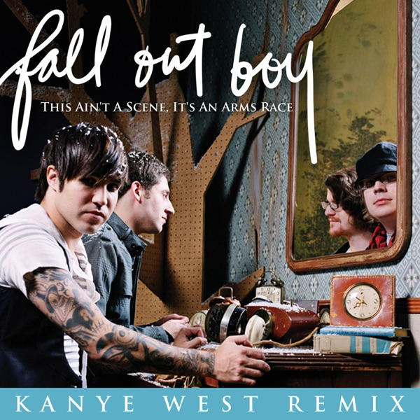 Fall Out Boy - This Ain't a Scene, It's an Arms Race (feat. Kanye West) [Kanye West Remix]