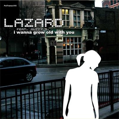 Lazard feat. Muzzy G. - I Wanna Grow Old With You