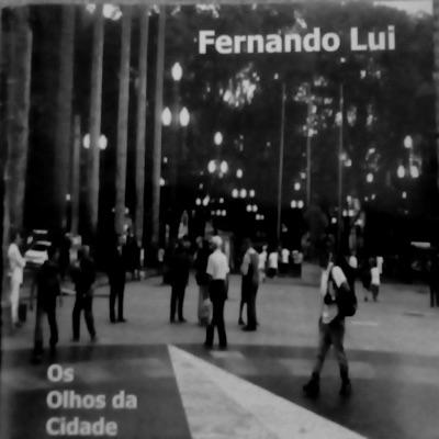 Os Olhos da Cidade - Fernando Lui