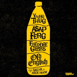 Young Thug - Old English feat. A$AP Ferg & Freddie Gibbs