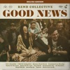 Good News (Deluxe Edition), Rend Collective