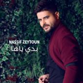 Badi Yaha - Nassif Zeytoun