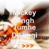 Tumhe Dil Lagi Single