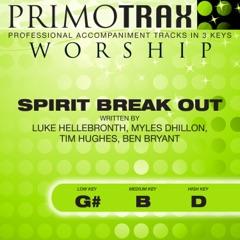 Spirit Break Out (Worship Primotrax) [Performance Tracks] - EP
