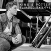 King & Potter - Blinded by Love (Radio Edit) Grafik