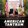 Anthony Atamanuik - American Tantrum  artwork