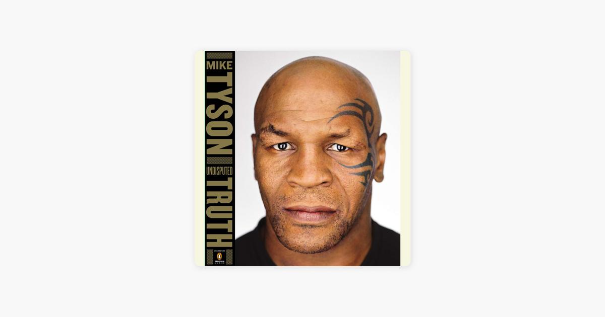 Undisputed Truth (Unabridged) - Mike Tyson & Larry Sloman