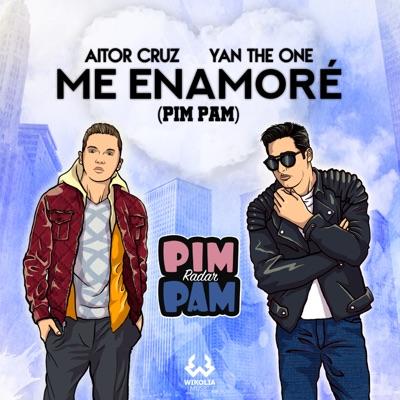Me Enamoré (Pim Pam) - Single - Aitor Cruz