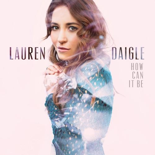 Lauren Daigle - How Can It Be - EP