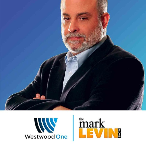 The Mark Levin Show Podcast