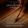 The Apocrypha of the Bible: The History of the Ancient Apocryphal Texts Left Out of the Old Testament and New Testament (Unabridged)
