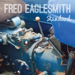 Fred Eaglesmith - At Your Door