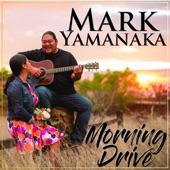 Mark Yamanaka - Morning Drive