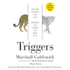 Marshall Goldsmith & Mark Reiter - Triggers: Creating Behavior That Lasts--Becoming the Person You Want to Be (Unabridged) artwork