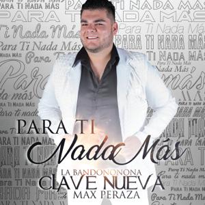 La Bandononona Clave Nueva De Max Peraza - Para Ti Nada Más