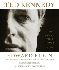 Ted Kennedy: The Dream That Never Died (Unabridged)