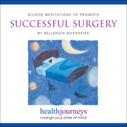 Guided Meditations to Promote Successful Surgery - Belleruth Naparstek - Belleruth Naparstek