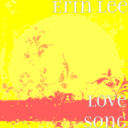 Love Song - Erin Lee - Erin Lee