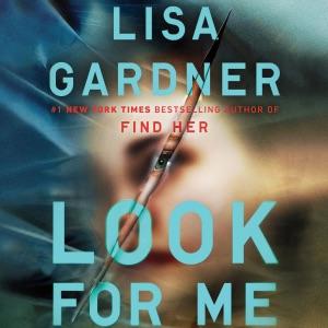 Look for Me (Unabridged) - Lisa Gardner audiobook, mp3