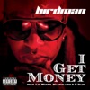 I Get Money (feat. MackMaine, Lil Wayne & T-Pain) - Single