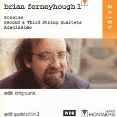 Brian Ferneyhough: Sonatas, Second and Third String Quartets, Adagissimo
