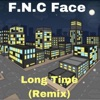 Long Time (Remix) - Single, F.N.C Face