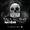 Talk My S**t (feat. Murdaman Mojo & Nutty Man) - Single, Duo Tycoon