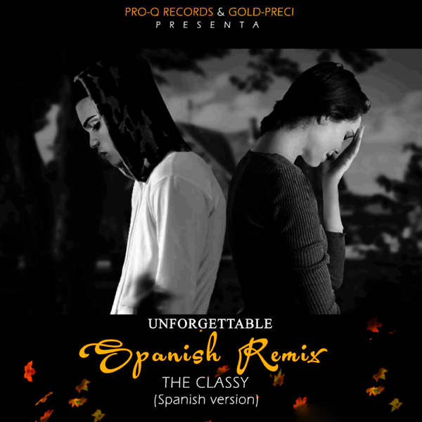 Unforgettable - Spanish Remix French Montaña - Single by The Classy