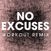 No Excuses (Workout Remix) - Power Music Workout