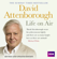 David Attenborough - David Attenborough Life On Air: Memoirs Of A Broadcaster