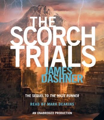 The Scorch Trials (Maze Runner, Book Two) (Unabridged)