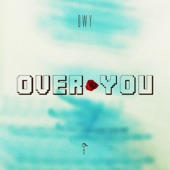 DWY - Over You