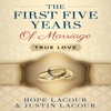 The First Five Years of Marriage: True Love (Unabridged)