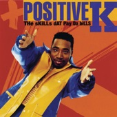 Positive K - I Got a Man