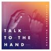Aleksander Walmann - Talk To the Hand bild