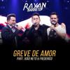 Greve de Amor (feat. João Neto e Frederico) - Rayan Barreto