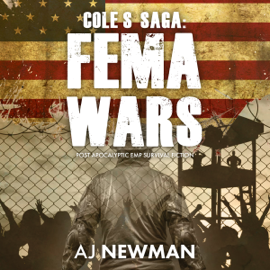 Cole's Saga: FEMA Wars: Cole's Saga Series, Book 2 (Unabridged) audiobook