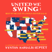 United We Swing: Best of the Jazz at Lincoln Center Galas (feat. Wynton Marsalis)