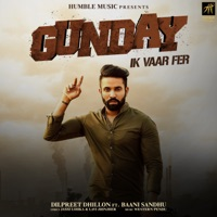 DILPREET DHILLON feat BAANI SANDHU - Gunday Ik Vaar Fer Chords and Lyrics