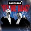 Yes We Bang!