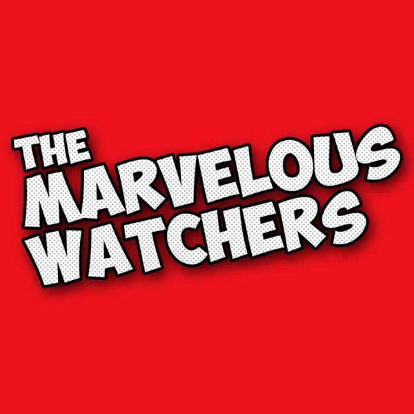 The Marvelous Watchers: Catching Up on the Marvel Cinematic Universe