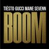 BOOM (feat. Gucci Mane) - Tiësto & Sevenn